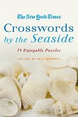 The New York Times Crosswords by the Seaside: 75 Enjoyable Puzzles