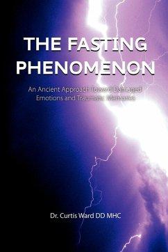 The Fasting Phenomenon - Ward, Curtis; Ward DD Mhc, Curtis