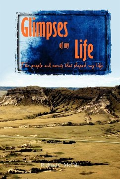 Glimpses of My Life: The People and Events That Shaped My Life