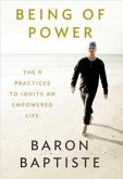 Being of Power: The 9 Practices to Ignite an Empowered Life