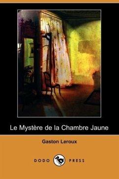 Le Mystere de La Chambre Jaune (Dodo Press) - Leroux, Gaston