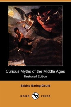 Curious Myths of the Middle Ages (Illustrated Edition) (Dodo Press)