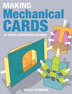 Making Mechanical Cards: 25 Paper-Engineered De...