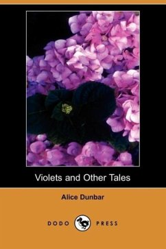 Violets and Other Tales (Dodo Press) - Dunbar, Alice