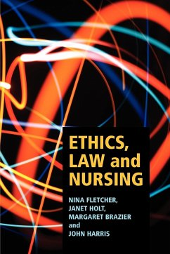 Ethics, Law and Nursing - Fletcher, Nina; Holt, Janet