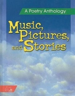 Music, Pictures, and Stories: A Poetry Anthology
