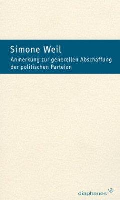 Zur generellen Abschaffung der politischen Parteien - Weil, Simone