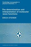 The Determination and Interpretation of Molecular Wave Functions