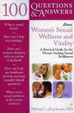 100 Questions and Answers about Women's Sexual Wellness and Vitality: A Practical Guide for Woman Seeking Sexual Fulfillment