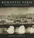 Romantic Paris: Histories of a Cultural Landscape, 1800a 1850