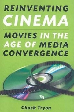 Reinventing Cinema: Movies in the Age of Media Convergence - Tryon, Chuck