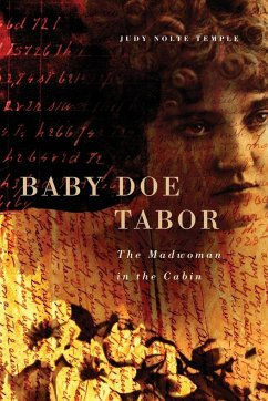 Baby Doe Tabor: The Madwoman in the Cabin - Temple, Judy Nolte