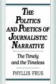 The Politics and Poetics of Journalistic Narrative