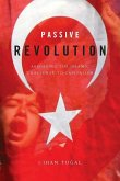 Passive Revolution: Absorbing the Islamic Challenge to Capitalism