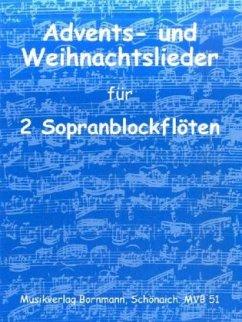 Advents- und Weihnachtslieder, für 2 Sopranblockflöten