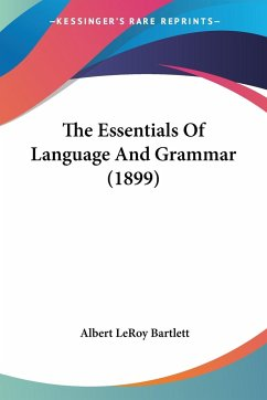 The Essentials Of Language And Grammar (1899)