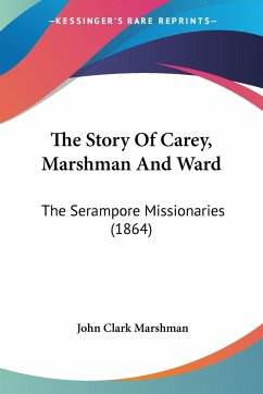 The Story Of Carey, Marshman And Ward