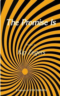 The Promise Is - Zegers, Kip