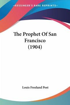 The Prophet Of San Francisco (1904)