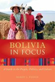 Bolivia in Focus: A Guide to the People, Politics and Culture