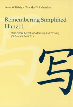 Remembering Simplified Hanzi 1: How Not to Forget the Meaning and Writing of Chinese Characters - Heisig, James W.; Richardson, Timothy W.