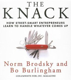 The Knack: How Street-Smart Entrepreneurs Learn to Handle Whatever Comes Up - Brodsky, Norm; Burlingham, Bo