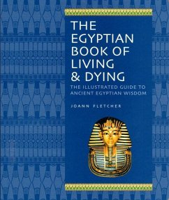 The Egyptian Book Of Living & Dying - Fletcher, Joann