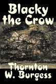 Blacky the Crow by Thornton Burgess, Fiction, Animals, Fantasy & Magic
