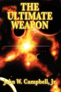 The Ultimate Weapon - Campbell, John W. Jr.