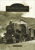 Die Moseltalbahn Trier-Bullay