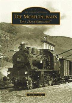 Die Moseltalbahn Trier-Bullay - Gilles, Karl-Josef