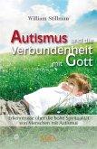 Autismus und die Verbundenheit mit Gott. Erkenntnisse über die hohe Spiritualität von Menschen mit Autismus