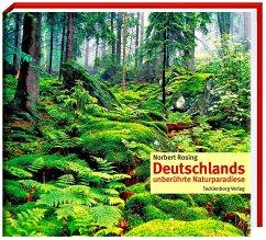 Deutschlands unberührte Naturparadiese - Rosing, Norbert