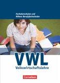Wirtschaft für Fachoberschulen und Höhere Berufsfachschulen. VWL. Allgemeine Ausgabe. Schülerbuch