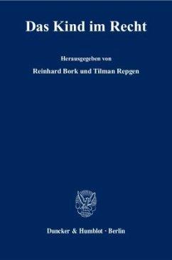 Das Kind im Recht - Bork, Reinhard / Repgen, Tilman (Hrsg.)
