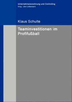 Teaminvestitionen im Profifußball - Schulte, Klaus