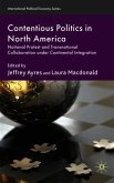 Contentious Politics in North America: National Protest and Transnational Collaboration Under Continental Integration