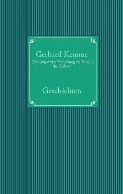 Eine abgedrehte Schiebung am Rande der Galaxie - Kemme, Gerhard