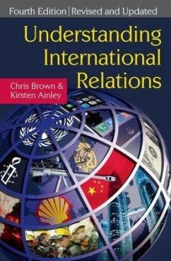 Understanding International Relations - Brown, Chris; Ainley, Kirsten