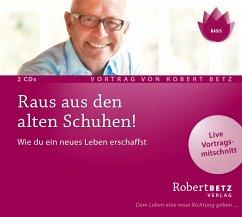 Raus aus den alten Schuhen!, 2 Audio-CDs - Betz, Robert Th.