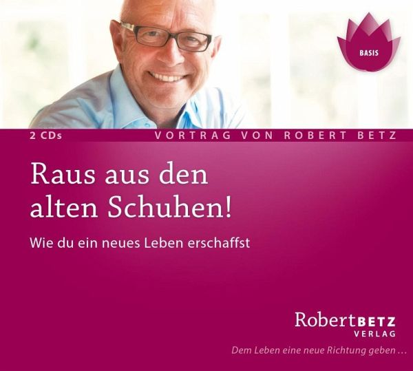 Raus aus den alten Schuhen!, 2 Audio-CDs - Betz, Robert