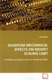 QUANTUM MECHANICAL EFFECTS ON MOSFET SCALING LIMIT