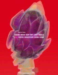 Suche nach dem Ort der Seele Superhighspeed scan scan - Oster, Martin