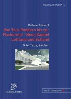 Von Tels-Paddern bis zur Fischermai - Neun Kapitel Lettland und Estland - Albrecht, Dietmar