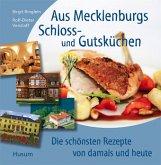 Aus Mecklenburgs Schloss- und Gutsküchen