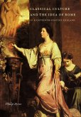 Classical Culture and the Idea of Rome in Eighteenth-Century England