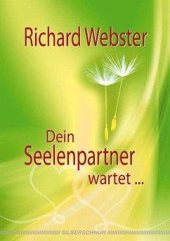 Dein Seelenpartner wartet... - Webster, Richard