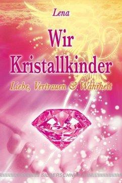 Wir Kristallkinder - Lena