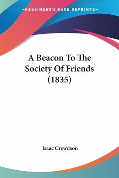 A Beacon To The Society Of Friends (1835)
