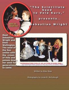 The Scintillate Seed to Vela Kurv: Vela Kurv Legacy, Part 1 - Rose, Riley